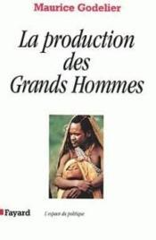 La Production Des Grands Hommes - Couverture - Format classique