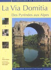 La Via Domitia ; des Pyrenées aux Alpes - Intérieur - Format classique