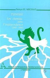 Tunisie ; les chemins vers l'indépendance, 1945-1956 - Intérieur - Format classique