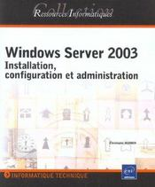 Vente livre :  Windows server 2003 ; installation, configuration et administration  - Christophe Mandin