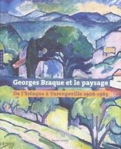 Georges braque et le paysage : de l'estaque a varangeville 1906-1963 - Intérieur - Format classique