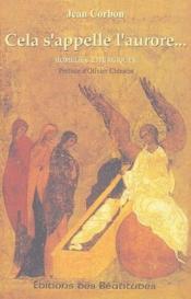 Cela s'appelle l'aurore... homélies liturgiques - Couverture - Format classique