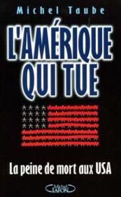 L'Amerique Qui Tue La Peine De Mort Aux Usa - Couverture - Format classique
