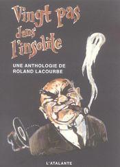 Vingt pas dans l'insolite ; une anthologie de Roland Lacourbe - Intérieur - Format classique