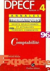 Annales thematiques 1996. dpecf epreuve n 4 : comptabilite - Couverture - Format classique
