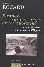 Rapports sur les camps de regroupement et autres textes sur la guerre d'Algérie - Intérieur - Format classique