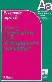 Economie Agricole Volume 2 : L'Agriculture Dans Le Developpement Economique - Couverture - Format classique