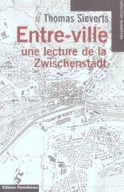 Entre-Ville ; Une Lecture De La Zwischenstadt - Intérieur - Format classique