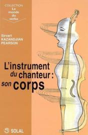 L'instrument du chanteur : son corps - Couverture - Format classique