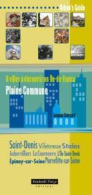 Plaine commune Saint-Denis, Aubervilliers, La Courneuve, Ile-Saint-Denis, Villetaneuse, Epinay - Couverture - Format classique