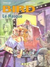 Bird T.2 ; Le Masque - Couverture - Format classique