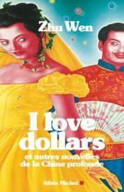 I love dollars ; et autres nouvelles de la Chine profonde