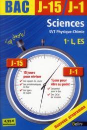 Bac J-15 J-1 ; Sciences ; 1ères L, Es (Edition 2013) - Couverture - Format classique