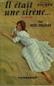 Il Etait Une Sirene ... . Collection : Coeurs N° 33 - Couverture - Format classique