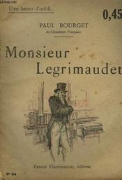 Monsieur Legrimaudet. Collection : Une Heure D'Oubli N° 24 - Couverture - Format classique