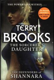 Vente livre :  THE SORCERER''S DAUGHTER. THE DEFENDERS OF SHANNARA  - Terry Brooks