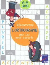 Découvrons l'orthographe par les mots croisés - Intérieur - Format classique