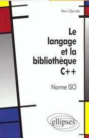 Le Langage Et La Bibliotheque C++ Norme Iso - Intérieur - Format classique