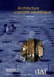 Architecture et société néolithique - Couverture - Format classique