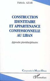 Construction identitaire et appartenance confessionnelle au Liban ; approche pluridisciplinaire - Intérieur - Format classique