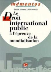 Le droit international public a l'epreuve de la mondialisation - Couverture - Format classique