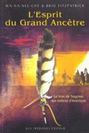 L'Esprit Du Grand Ancetre ; La Voie De Sagesse Des Indiens D'Amerique - Couverture - Format classique