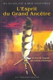 L'Esprit Du Grand Ancetre ; La Voie De Sagesse Des Indiens D'Amerique - Intérieur - Format classique