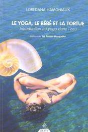 Le Yoga, Le Bebe Et La Tortue ; Introduction Au Yoga Dans L'Eau - Intérieur - Format classique
