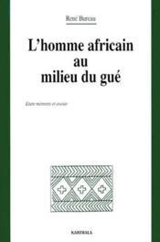 L'homme africain au milieu du gué ; entre mémoire et avenir - Couverture - Format classique