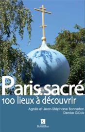 Paris sacré ; 100 lieux de culte - Couverture - Format classique