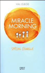 Vente  Miracle morning ; spécial famille  - Elrod Hal - Mike Mccarthy - Lindsay Mccarthy - Hal Elrod