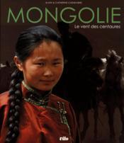 Mongolie le vent des centaures - Couverture - Format classique