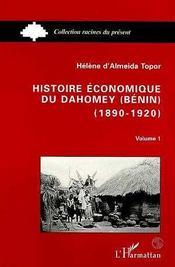 Histoire Economique Du Dahomey Benin T.1 - Intérieur - Format classique