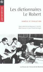Les dictionnaires Le Robert ; genèse et évolution - Intérieur - Format classique