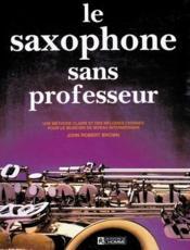 Le Saxophone Sans Professeur - Couverture - Format classique