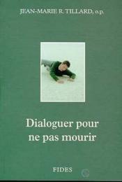 Dialoguer Pour Ne Pas Mourir - Couverture - Format classique