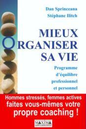 Mieux organiser sa vie ; programme d'equilibre professionnel et personnel - Couverture - Format classique