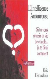 L'Intelligence Amoureuse ; Si Tu Veux Reussir Ta Vie De Couple... Je Te Dirai Comment - Intérieur - Format classique