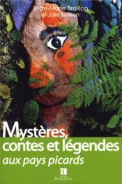 Mystères, contes et légendes aux pays picards - Couverture - Format classique