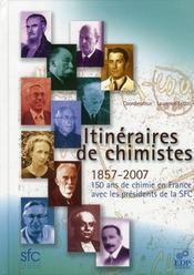 Itinéraires de chimistes ; 1857-2007, 150 ans de chimie en France - Intérieur - Format classique