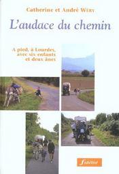 L'Audace Du Chemin. A Pied, A Lourdes, Avec Sx Enfants Et Deux Anes - Intérieur - Format classique