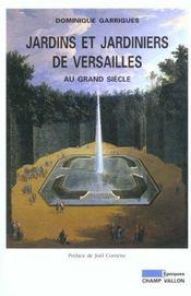 Jardins Et Jardiniers De Versailles Au Grand Siecle - Intérieur - Format classique