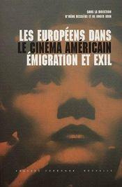 Les Européens dans le cinéma américain ; émigration et exil - Couverture - Format classique