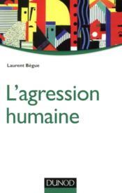 Vente  L'agression humaine  - Laurent Begue