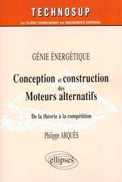 Genie Energetique Conception Et Construction Des Moteurs Alternatifs De La Theorie A La Competition - Intérieur - Format classique