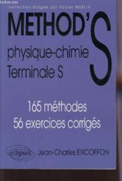 Method'S ; physique-chimie ; terminale S ; 165 méthodes, 56 exercices corrigés - Couverture - Format classique