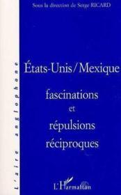 Etats-Unis/Mexique Fascinations Et Repulsions Reciproq - Couverture - Format classique