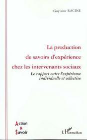 La Production De Savoirs D'Experience Chez Les Intervenants Sociaux - Intérieur - Format classique