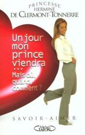 Un jour mon prince viendra ; mais ou quand comment - Couverture - Format classique