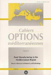 Feed manufacturing in the mediterranean region recent advances in research andtechnology ; cahiers optionnel - Couverture - Format classique